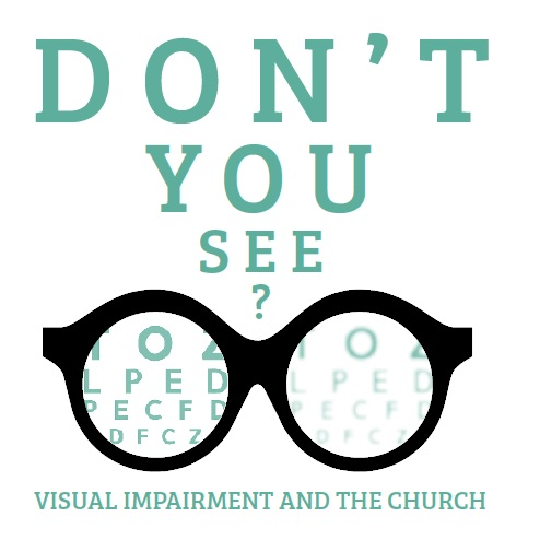 Don't You See? Visual Impairment and the Church
