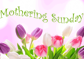 10 March 2018 – Mothering Sunday